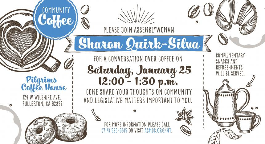Assemblywoman Sharon Quirk-Silva invites you to share your thoughts on community and legislative matters at Pilgrims Coffee House